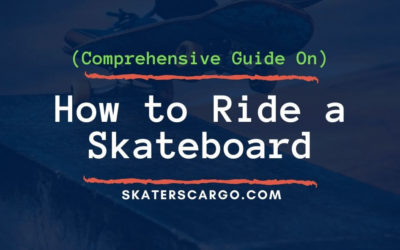 How to Ride a Skateboard (Complete Guide)